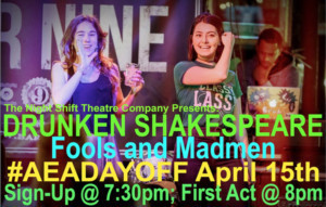 The Night Shift Theatre Company Presents DRUNKEN SHAKESPEARE: FOOLS AND MADMEN