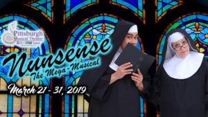 Pittsburgh Musical Theater Presents Hilarious NUNSENSE THE MEGA-MUSICAL In The City's West End