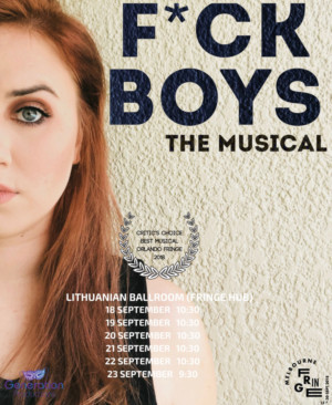 2018 Orlando Fringe Award Winner F*CKBOYS THE MUSICAL Makes International Debut At Melbourne Fringe Festival