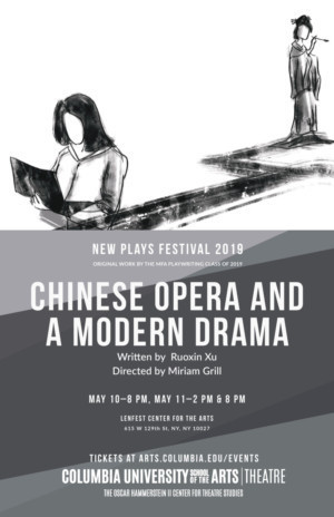 CHINESE OPERA AND A MODERN DRAMA, Set In Today's U.S. And China, Comes To Columbia University