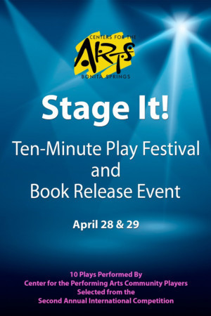 Center For Performing Arts Of Bonita Springs Announces Line Up For Stage It! 2 Ten-Minute Play Festival