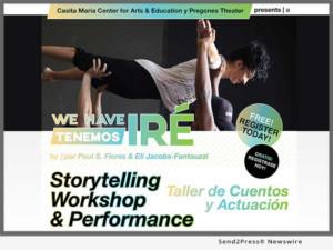 Casita Maria Center for Arts & Education Presents WE HAVE IRE