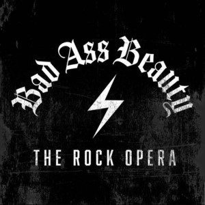 Tickets On Sale Now For The World Premiere Of BAD ASS BEAUTY: THE ROCK OPERA at The 2018 New York Musical Festival