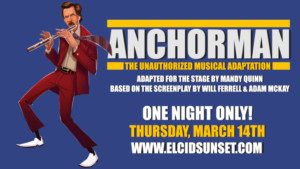 ANCHORMAN: THE UNAUTHORIZED MUSICAL Hits Los Angeles