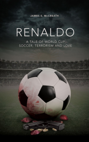 'Renaldo, A Tale Of World Cup Soccer, Terrorism And Love' Available Now