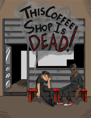 THIS COFFEE SHOP IS DEAD To Premiere At The Tank