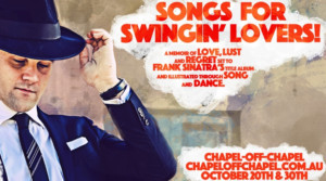 SONGS FOR SWINGIN' LOVERS To Premiere In Melbourne