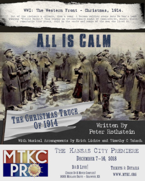 Music Theatre Kansas City Presents ALL IS CALM: THE CHRISTMAS TRUCE OF 1914