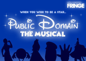 PUBLIC DOMAIN: THE MUSICAL Will Premiere At Hollywood Fringe