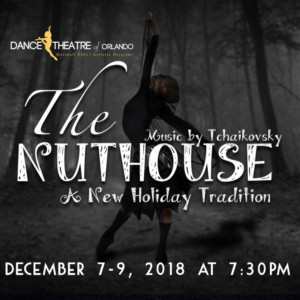 ME Dance Presents THE NUTHOUSE By Dance Theatre Of Orlando