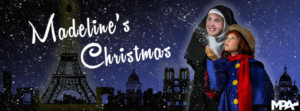 MADELINE'S CHRISTMAS Based Off The Ludwig Bemelmans Classic Book Comes to Portland