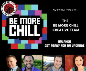 Theatre South Playhouse Produces BE MORE CHILL