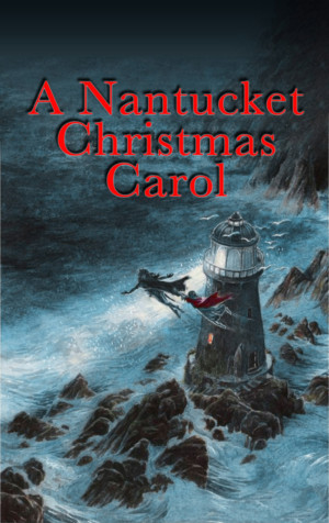 White Heron Theatre Company To Present A NANTUCKET CHRISTMAS CAROL