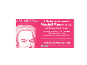 Ars Musica Chorale Presents J. S. Bach: Mass In B Minor, With The Adelphi Orchestra