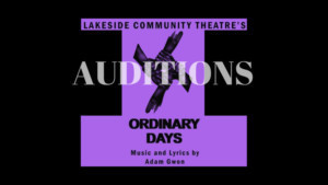 Noneqiuty Auditions Announced For ORDINARY DAYS By Adam Gwon At Lakeside Community Theatre