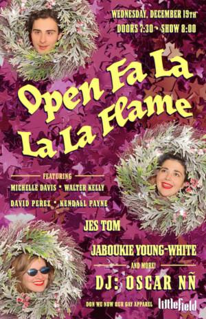 OPEN FA LA LA LA FLAME Comes to Littlefield