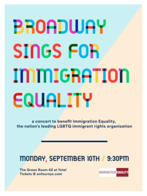 Broadway Will Sing For Immigration Equality at the Green Room 42