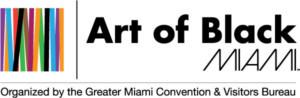 Greater Miami Convention And Visitors Bureau Celebrates 4th Annual ART OF BLACK MIAMICampaign