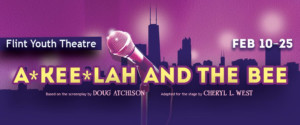 Flint Youth Theatre Presents AKEELAH AND THE BEE
