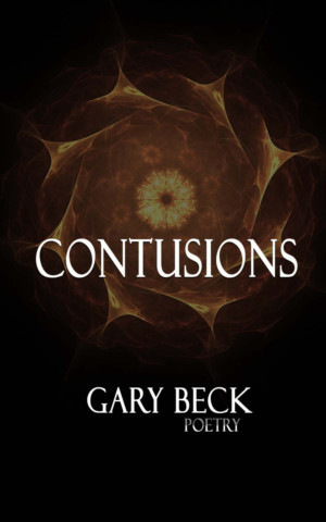 Gary Beck's New Poetry Book 'Contusions' Released