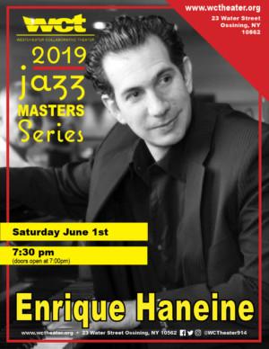 Westchester Collaborative Theater's Jazz Masters Series Presents Enrique Haneine
