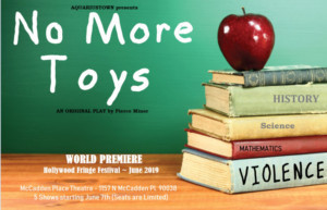 NO MORE TOYS to Premiere At The Hollywood Fringe Festival