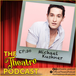 The Theatre Podcast With Alan Seales Welcomes Michael Kushner