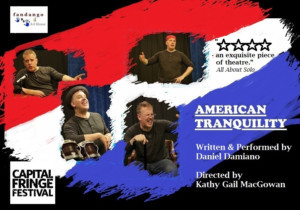 Daniel Damiano's AMERICAN TRANQUILITY Comes To The 2019 Capital Fringe Festival
