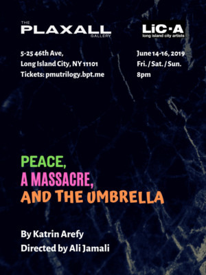PEACE, A MASSACRE, AND THE UMBRELLA Premieres At The Plaxall Gallery