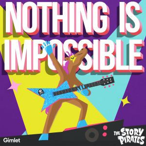 Story Pirates Release First Album 'Nothing Is Impossible' On September 28