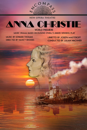 Encompass New Opera Theatre Presents World Premiere Of Anna Christie, With Music By Edward Thomas At Baruch Performing Arts Center