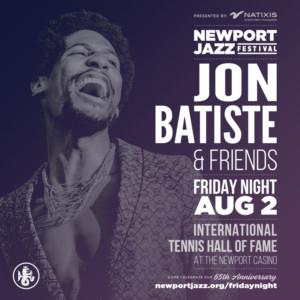 Jon Batiste & Friends To Perform At Newport Jazz Festival Opening Night Concert