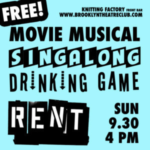 MOVIE MUSICAL SINGALONG DRINKING GAME: RENT! Heads to Brooklyn