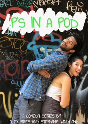 New Web Series P'S IN A POD Announced