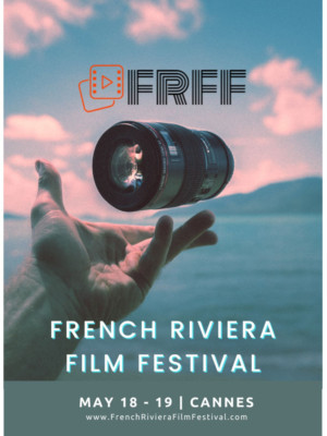 First Annual French Riviera Film Festival Celebrating Short Form Content To Launch In May 2019 In Cannes