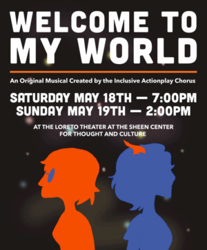 Actionplay Presents The Neuro-inclusive  Musical WELCOME TO MY WORLD At The Sheen Center