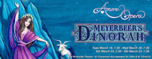 Amore Opera Presents Meyerbeer And Mozart In March 2019