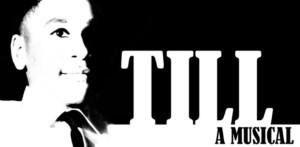 Flying Elephant Productions To Present World Premiere Of TILL - A New Musical