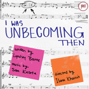 Joust Theatre Company To Present Lyndsey Bourne's I WAS UNBECOMING THEN