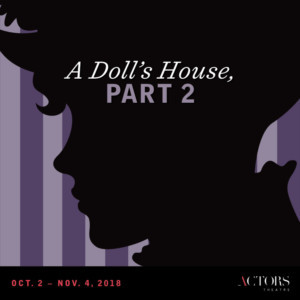 Actors Theatre Presents A DOLL'S HOUSE, PART 2