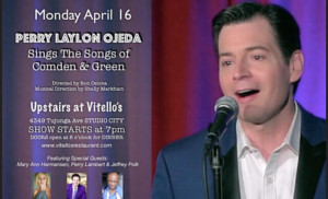Perry Laylon Ojeda Sings The Songs Of Betty Comden & Adolph Green Back At Vitello's By Popular Demand!