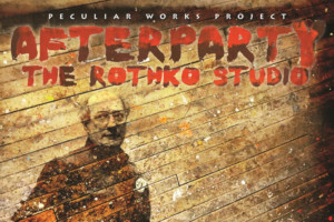 Peculiar Works To Present Site-Specific Performance AFTERPARTY: THE ROTHKO STUDIO