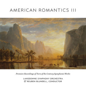 Lansdowne Symphony Orchestra Presents Its Première Recording AMERICAN ROMANTICS