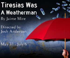 Organic Theater Company Announces TIRESIAS WAS A WEATHERMAN
