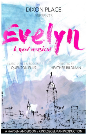 Dixon Place To Present EVELYN: A NEW MUSICAL