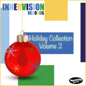 Innervision Records Celebrates the Season with HOLIDAY COLLECTION VOLUME 2 Sampler