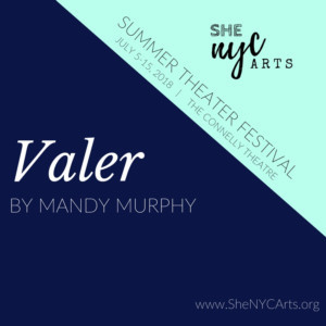 Valer Announces Official Cast For The SheNYC 2018 Summer Theater Festival