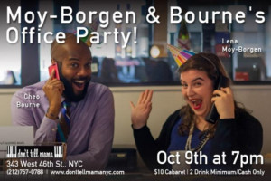 MOY-BORGEN & BOURNE'S OFFICE PARTY Comes to Don't Tell Mama, Today