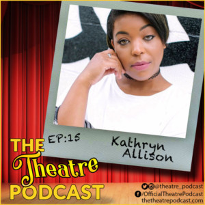 The Theatre Podcast With Alan Seales Welcomes Kathryn Allison