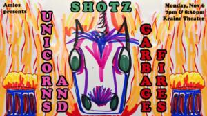 Amios presents SHOTZ: UNICORNS AND GARBAGE FIRES